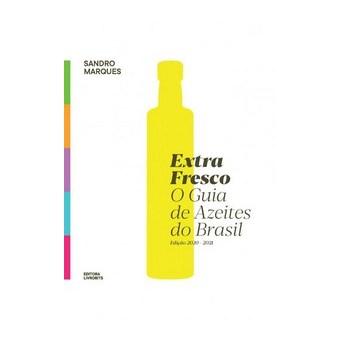 Livro Extrafresco o guia de azeites do Brasil 2020